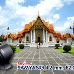 Review SAMYANG 12 mm. F2.0 NCS CS