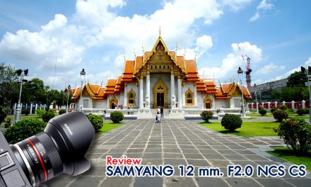 Review SAMYANG 12 mm. F2.0 NCS CS