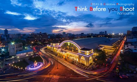 IDEAS & Creative Photography (Think Before you shoot-คิดก่อนถ่าย)