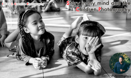 IDEAS & Creative Photography_Story in my mind and the Children Photography
